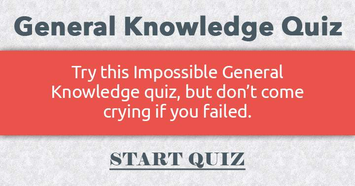 We dare you to try this impossible general knowledge quiz
