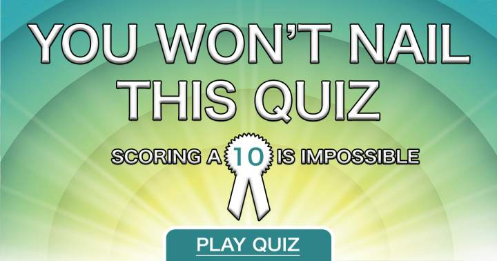 Impossible Knowledge Quiz
